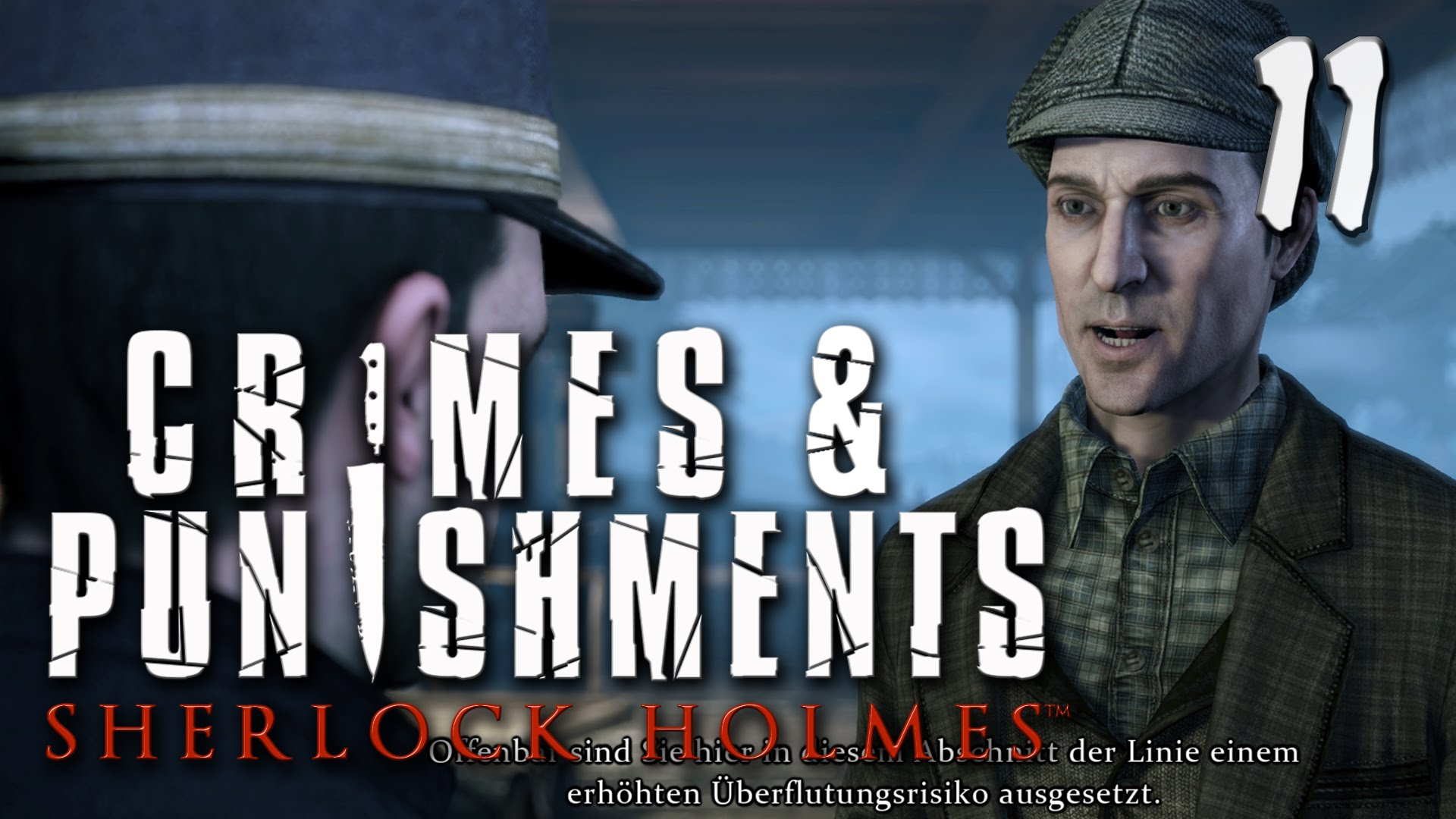 Sherlock Holmes Crimes and Punishments #11 Alles am Stück Adventure Lets Play deutsch german HD