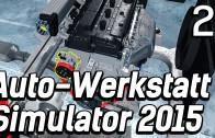 Auto Werkstatt Simulator 2015 #2 Der Zahnriemen des Grauens Car Mechanic Lets Play deutsch HD