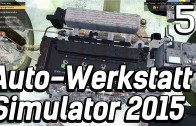 Auto Werkstatt Simulator 2015 #5 Den halben Motor zerlegen Car Mechanic Lets Play deutsch HD