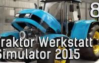 Der Traktor Werkstatt-Simulator 2015 #8 Mähdrescher reparieren twitch Aufzeichnung deutsch HD