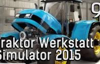 Der Traktor Werkstatt-Simulator 2015 #9 Der kleine Claas twitch Aufzeichnung deutsch HD
