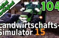 LS15 PlayTest #104 Ein Mod der den Gada total irritiert Landwirtschafts Simulator 15 deutsch HD