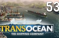 TransOcean #53 Wieder etwas abgehakt The Shipping Company Gameplay Lets Play deutsch HD