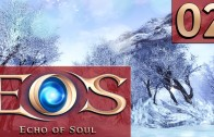 EOS Echo of Soul #2 Weiter gehts