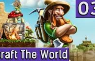Craft The World #3 Langsam aber sicher weiter skillen Genialer Mix aus beliebten Genres deutsch HD