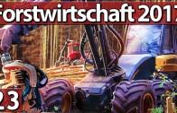 FORSTWIRTSCHAFT 2017 #23 Langsam reichts ►Lets Play Forestry