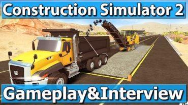 CONSTRUCTION SIMULATOR 2 GAMEPLAY & Interview