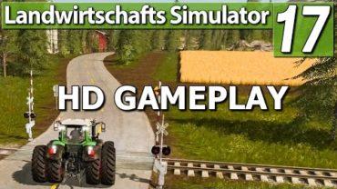 LS17 GAMEPLAY ► Landwirtschafts Simulator 17   FS17