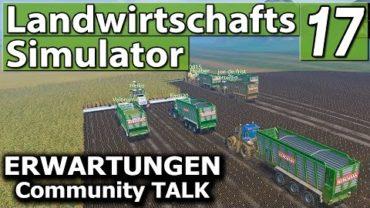 ERWARTUNGEN ERFÜLLT? ► LS17 DER TALK ► Landwirtschafts Simulator 17 | FS17