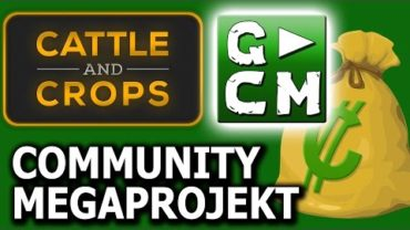 Das CATTLE & CROPS COMMUNITY MEGAPROJEKT