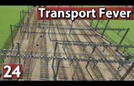 Sei TAPFER das wird HART ► Transport Fever Gameplay deutsch #24