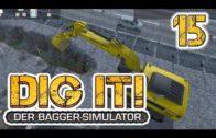 DIG IT! Der Bagger Simulator #15 Schwerer als gedacht Lets Play DIG IT! Deutsch german