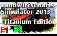 LS13 Titanium Edition #1 Neue Map und neue Maschinen mit Mods Preview Gameplay