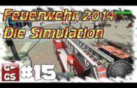 Feuerwehr 2014 Die Simulation #15 Action im Einsatz brandheiß Preview Lets Play deutsch german HD
