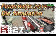 Feuerwehr 2014 Die Simulation #27 Action im Einsatz Lets Play Feuerwehr 2014 Simulator deutsch HD