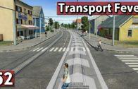 Perfektionierung ► Transport Fever Gameplay deutsch #52