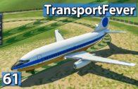 FLIEGER grüß mir die Depots ► Transport Fever Gameplay deutsch #61