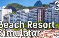 Beach Resort Simulator #3 Mehr Strand und mehr Wohnungen Die Traumstrand Management Simulation