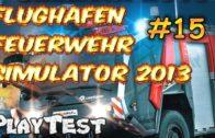 Flughafen Feuerwehr Simulator 2013 #15 deutsch Gameplay HD Playtest kommentiert-