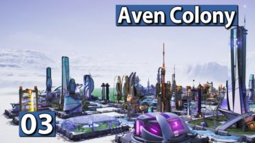 AVEN COLONY | #03 Weiter gehts ► Der Weltraum Kolonie Simulator deutsch