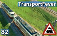 Transport Fever | Neue Orte am Netz ► #82 ►Gameplay deutsch