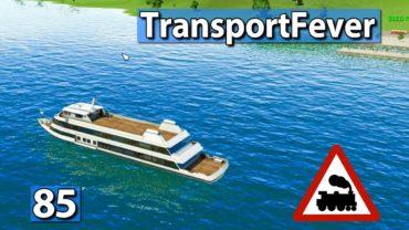 Transport Fever | Schiffsexperimente ► #85 ►Gameplay deutsch