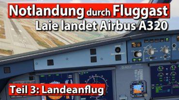 NOTLANDUNG durch FLUGGAST ✈ PANIK vor der Landung! Airbus A320 Experiment #3 im Aerofly 2 SIMULATOR