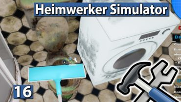 HEIMWERKER SIMULATOR 🛠 Der Profi Schrubber ► #16 House Flipper Beta deutsch german